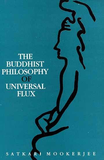 The Buddhist Philosophy of Universal Flux - book cover