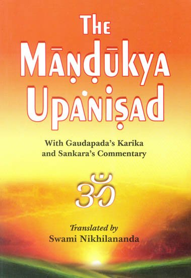The Mandukya Upanishad (Gaudapa Karika and Shankara Bhashya) - book cover